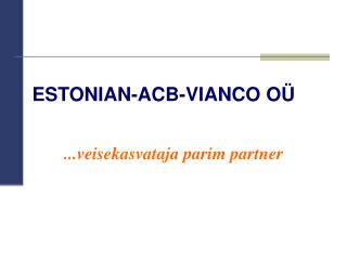 ESTONIAN-ACB-VIANCO OÜ