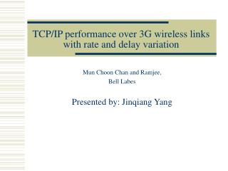 TCP/IP performance over 3G wireless links with rate and delay variation
