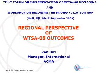 REGIONAL PERSPECTIVE  OF  WTSA-08 OUTCOMES