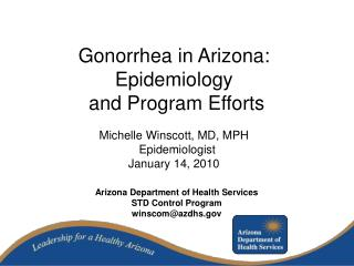 Gonorrhea in Arizona:  Epidemiology  and Program Efforts
