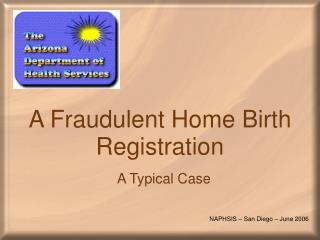 A Fraudulent Home Birth Registration