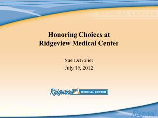 Honoring Choices at   Ridgeview Medical Center