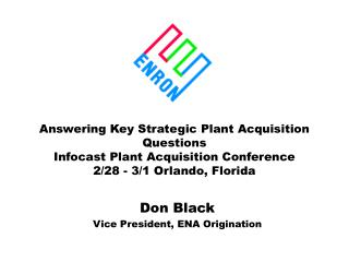 Don Black Vice President, ENA Origination