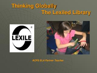 Thinking Globally                            The Lexiled Library
