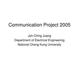 Communication Project 2005