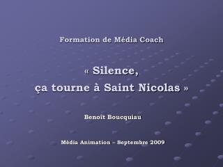 Formation de Média Coach «Silence,  ça tourne à Saint Nicolas»