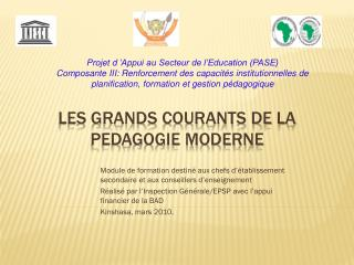 LES GRANDS COURANTS DE LA PEDAGOGIE MODERNE