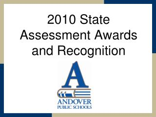State Assessment Awards and Recognition