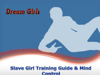 Slave Girl Training & Mind Control Guide