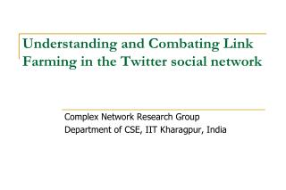 Understanding and Combating Link Farming in the Twitter social network