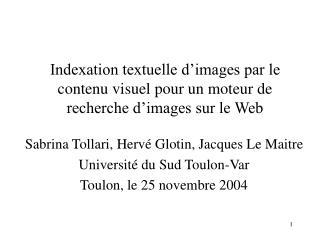 Sabrina Tollari, Hervé Glotin, Jacques Le Maitre Université du Sud Toulon-Var
