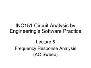 INC151 Circuit Analysis by Engineering's Software Practice