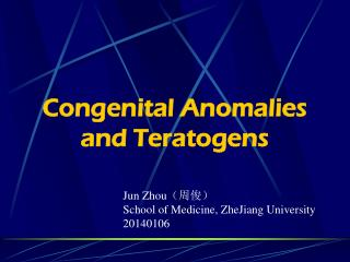 Congenital Anomalies and Teratogens