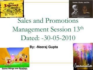 Sales and Promotions Management Session 13 th Dated: -30-05-2010