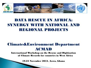 DATA RESCUE IN AFRICA:  SYNERGY WITH NATIONAL AND REGIONAL PROJECTS Climate&Environment Department