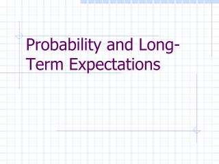 Probability and Long-Term Expectations