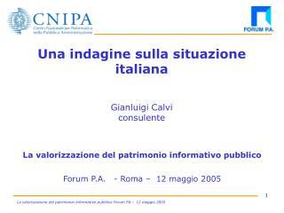 Una indagine sulla situazione italiana Gianluigi Calvi consulente