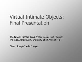 Virtual Intimate Objects: Final Presentation
