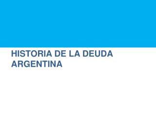Historia de la deuda argentina