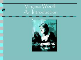 Virginia Woolf:  An Introduction