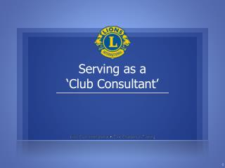 Serving as a  'Club Consultant'
