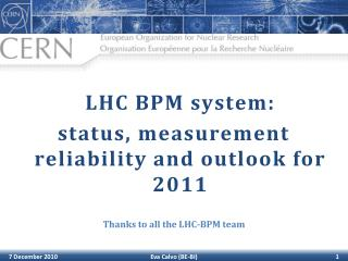 LHC  BPM  system:  status, measurement reliability and outlook for 2011