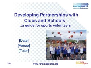 Developing Partnerships with Clubs and Schools …a guide for sports volunteers