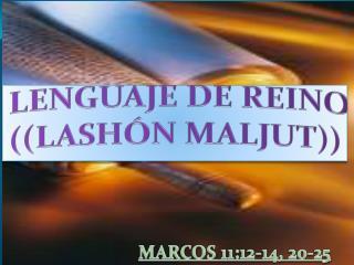 LENGUAJE DE REINO ((LASHÓN MALJUT))