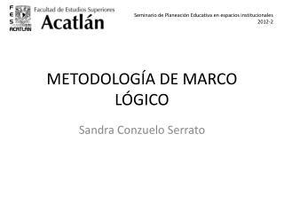 METODOLOG�A DE MARCO L�GICO