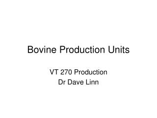 Bovine Production Units