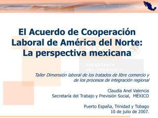 El Acuerdo de Cooperación Laboral de América del Norte:  La perspectiva mexicana