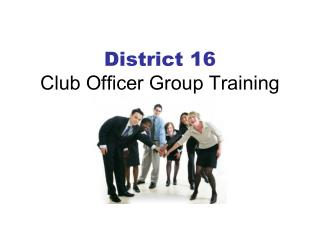District 16  Club Officer Group Training