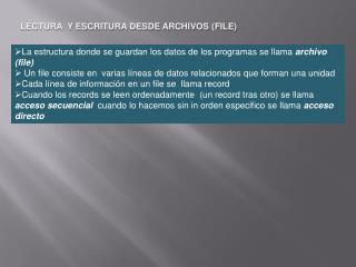 La estructura donde se guardan los datos de los programas se llama  archivo ( file )