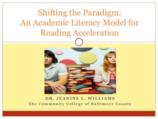 Shifting the Paradigm: An Academic Literacy Model for Reading Acceleration