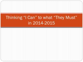 """Thinking """"I Can"""" to what """"They Must"""" in 2014-2015"""