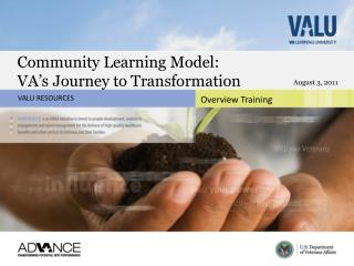 Community Learning Model:  VA s Journey to Transformation