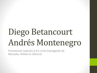 Diego Betancourt Andrés Montenegro