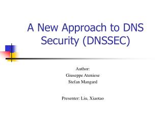 A New Approach to DNS Security (DNSSEC)