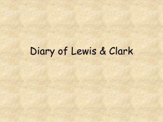 Diary of Lewis & Clark