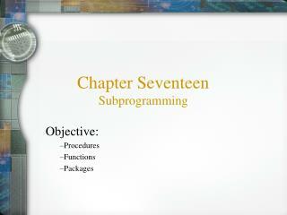 Chapter Seventeen Subprogramming