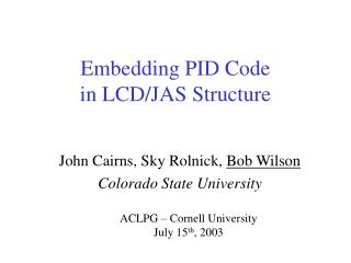 Embedding PID Code  in LCD/JAS Structure