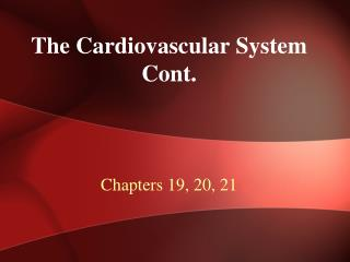 The Cardiovascular System Cont.