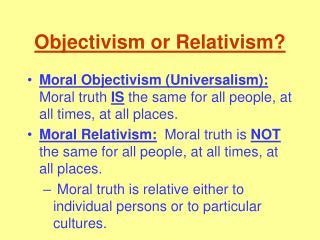 Objectivism or Relativism?
