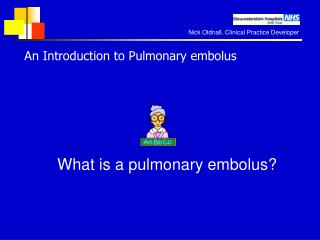 An Introduction to Pulmonary embolus