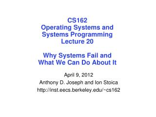 April 9, 2012 Anthony D. Joseph and Ion Stoica inst.eecs.berkeley/~cs162