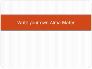 Write your own Alma Mater