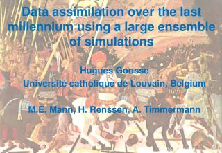 Data assimilation over the last millennium using a large ensemble of simulations