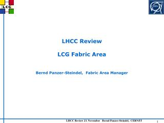 LHCC Review LCG Fabric Area Bernd Panzer-Steindel,  Fabric Area Manager