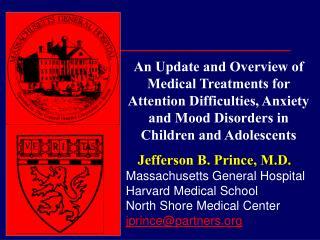 Jefferson B. Prince, M.D. Massachusetts General Hospital Harvard Medical School North Shore Medical Center jprincepartne