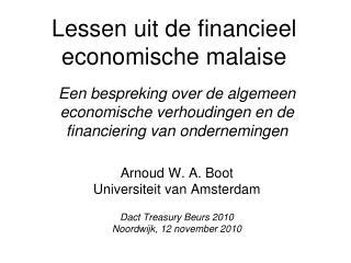 Lessen uit de financieel economische malaise